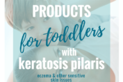 Recommended Products for Toddlers with Keratosis Pilaris - Age 2-4 Years | KPKids.net
