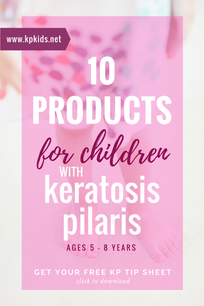 Products for children kids skin keratosis pilaris age 5 6 7 8 | KPKids.net