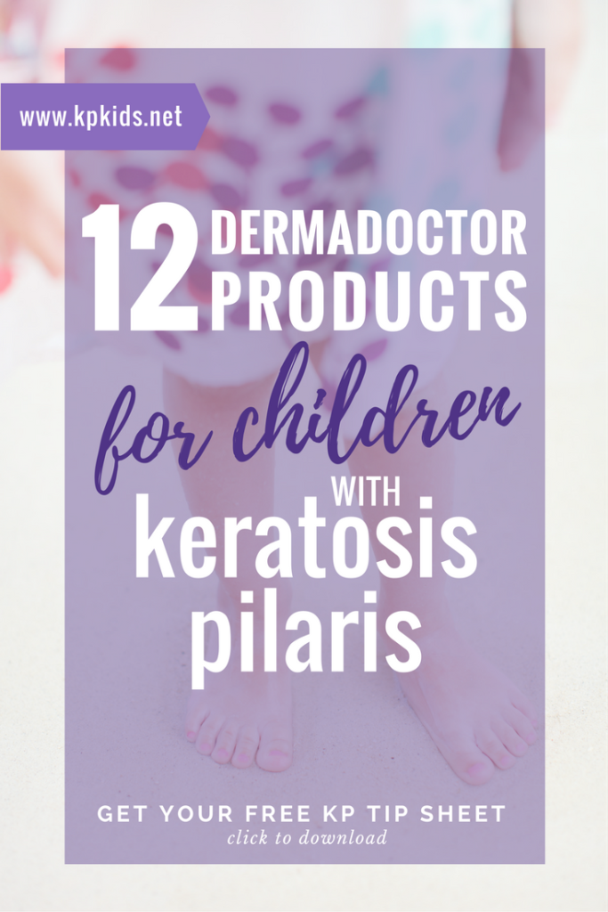 DermaDoctor products for children kids skin keratosis pilaris | KPKids.net