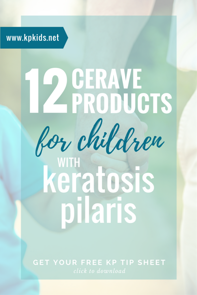 Cerave products for children kids skin keratosis pilaris | KPKids.net