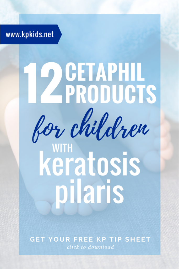 Cetaphil products for children kids skin keratosis pilaris | KPKids.net