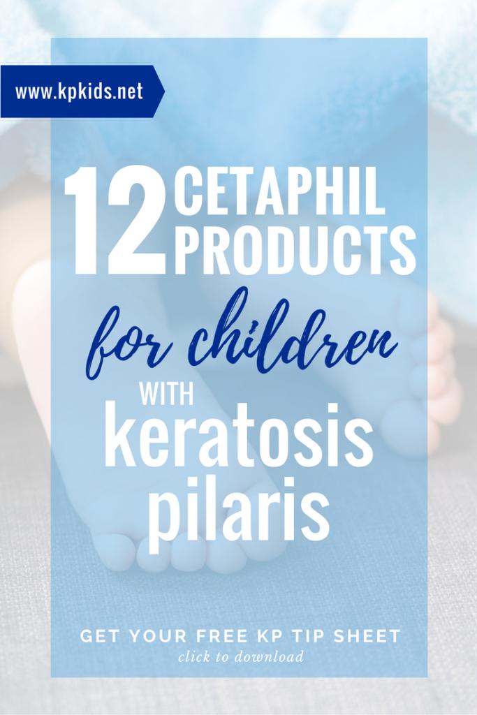 Cetaphil products for children kids skin keratosis pilaris | KPKids.net