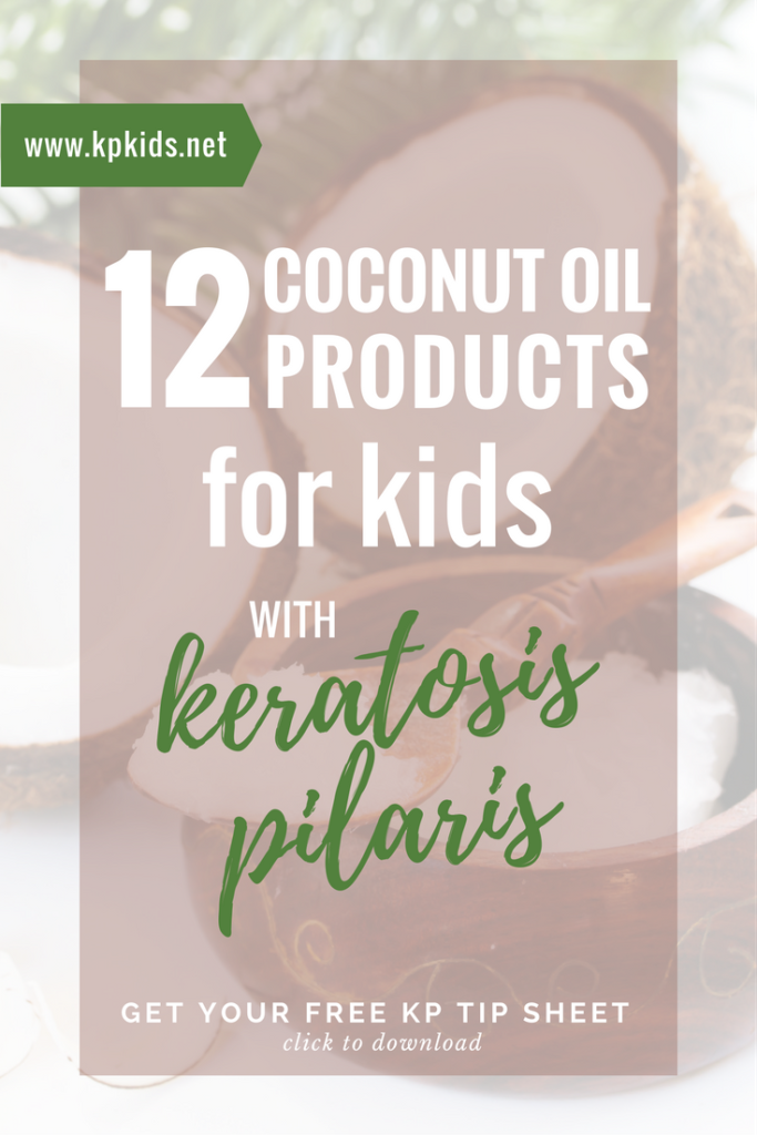 Coconut oil products for children kids skin keratosis pilaris | KPKids.net