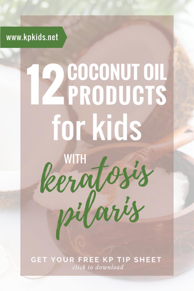 Coconut oil products for children kids skin keratosis pilaris | KPKids.net