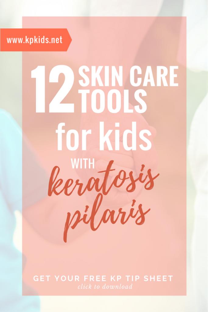 Skin care tools for children kids skin keratosis pilaris |KPKids.net