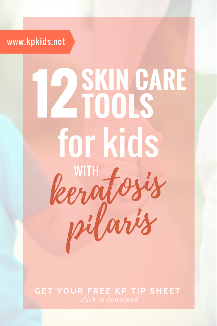 Skin care tools for children kids skin keratosis pilaris |KPKids.net