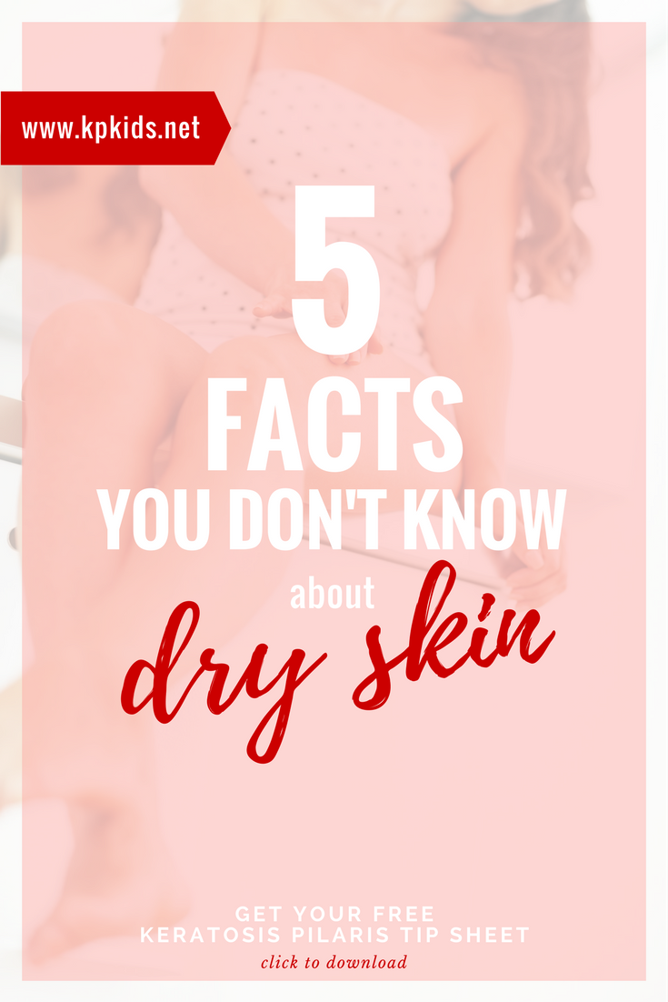 5 Things You Don't Know About Dry Skin