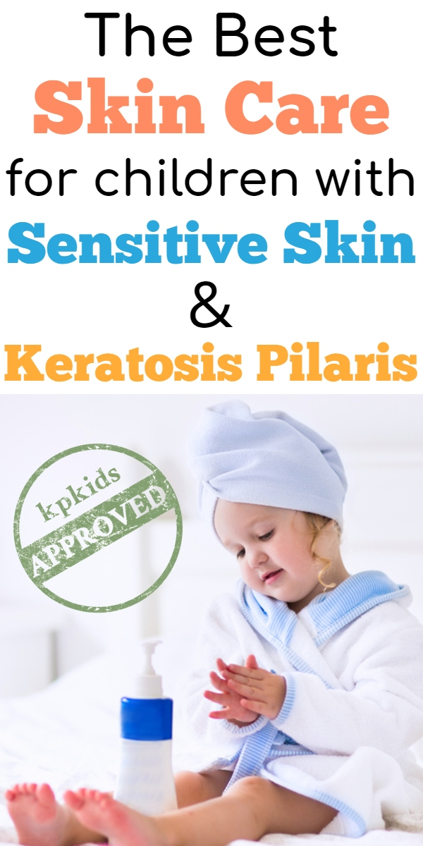 Skin Care Products for Children with Sensitive Skin or Keratosis Pilaris